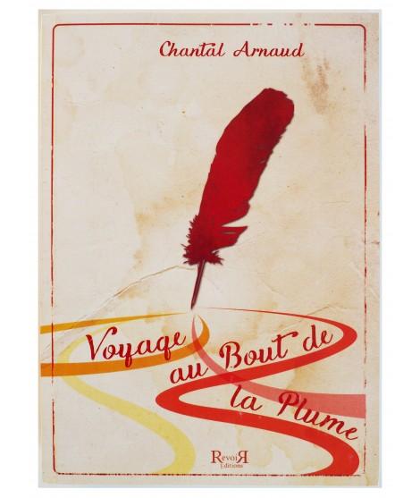 Voyage au bout de la plume (poche) - Chantal Arnaud