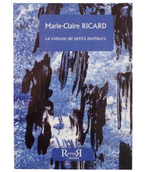La voleuse de petit bonheurs - Marie-Claire Ricard