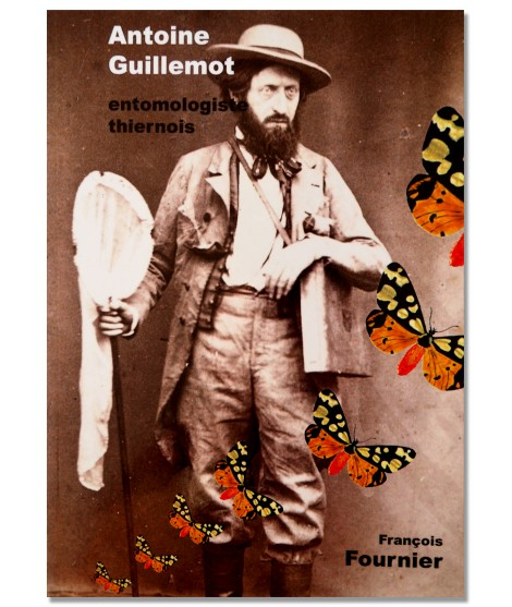 Antoine Guillemot, entomologiste thiernois - François Fournier