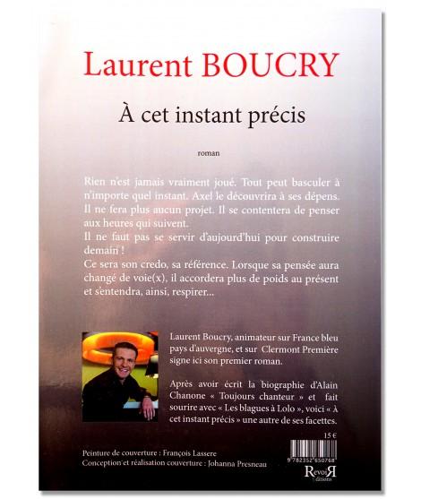 A cet instant précis - Laurent Boucry