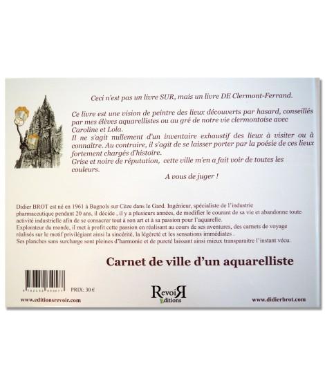 Clermont-Ferrand, carnet de ville d'un aquarelliste - Didier Brot