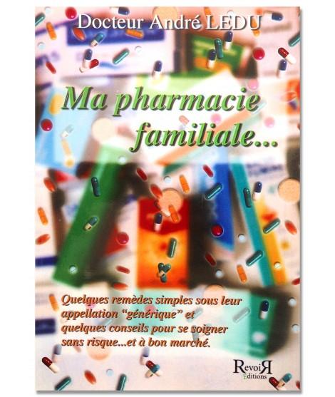 Ma pharmacie familiale - Dr André Ledu