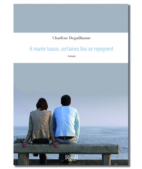 A marée basse, certaines îles se rejoignent - Charlène Deguillaume
