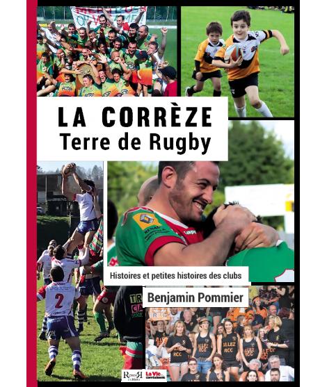 La Corrèze, terre de rugby - Benjamin Pommier