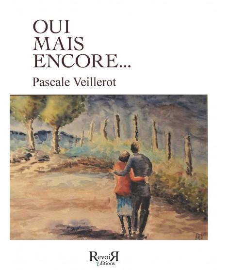 Oui, mais encore... - Pascale Veillerot