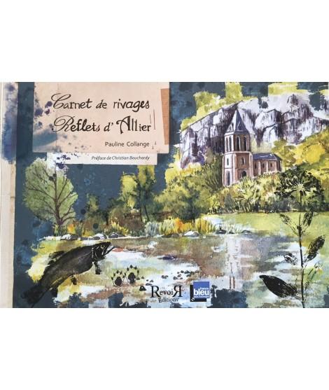 Carnet de rivages Reflets d'Allier - Pauline Collange